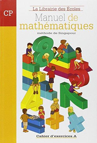 Manuel de mathématiques CP : Cahier d'exercices A