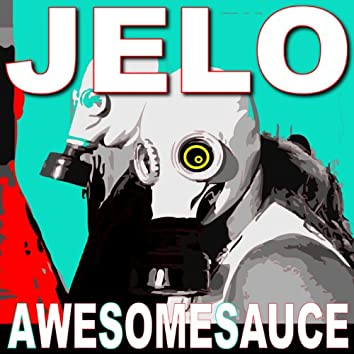 JELO - Awesomesauce