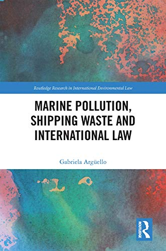 Marine Pollution, Shipping Waste and International Law (Routledge Research in International Environmental Law) (English Edition)