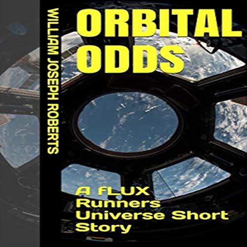 Orbital Odds Audiobook By William Joseph Roberts cover art