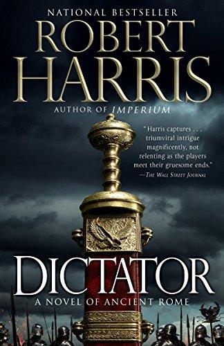 Dictator: A novel (Ancient Rome Trilogy Book 3)