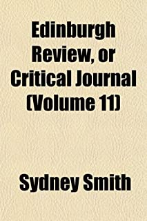 The Edinburgh Review, or Critical Journal (Volume 11)