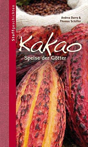 Kakao: Speise der Götter (Stoffgeschichten)