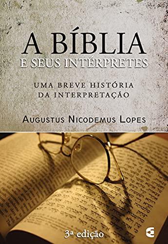 A Bíblia e seus intérpretes: Uma breve história da interpretação