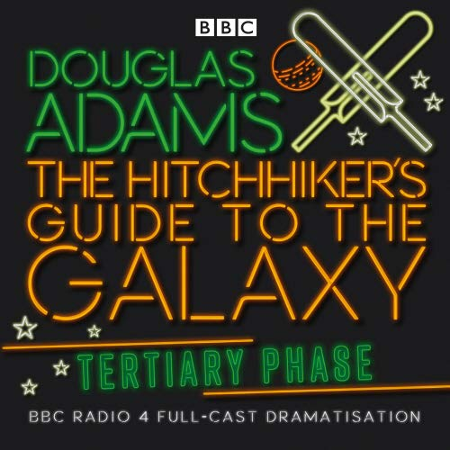 The Hitchhiker's Guide To The Galaxy: Tertiary Phase (Hitchhiker's Guide (radio plays)) [Idioma Inglés]