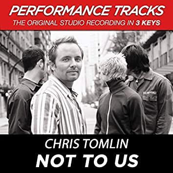 Not To Us (Performance Tracks)