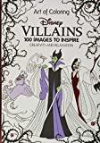 ART OF COLORING DISNEY VILLAINS HC: 100 Images to Inspire Creativity and Relaxation (Art Therapy)
