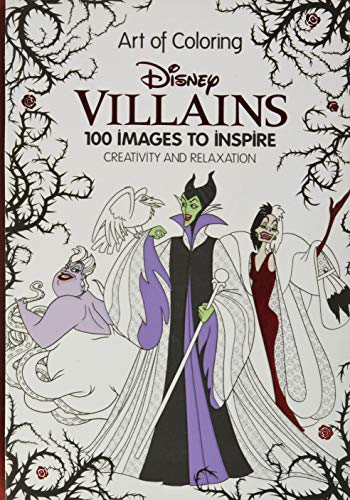 ART OF COLORING DISNEY VILLAIN: 100 Images to Inspire Creativity and Relaxation...