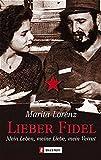 Lieber Fidel: Mein Leben, meine Lieben, mein Verrat - Marita Lorenz