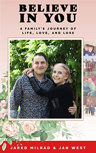 Believe In You: A Family's Journey of Life, Love, And Loss