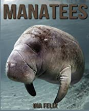 Manatees: Children Book of Fun Facts & Amazing Photos on Animals in Nature - A Wonderful Manatees Book for Kids aged 3-7