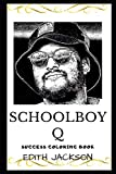 Schoolboy Q Success Coloring Book: An American Rapper and Songwriter (Schoolboy Q Books)