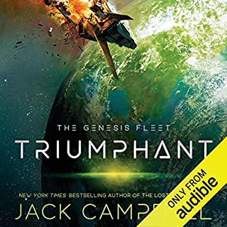 Triumphant     The Genesis Fleet, Book 3              By:                                                                                                                                 Jack Campbell                               Narrated by:                                                                                                                                 Christian Rummel                      Length: 9 hrs and 16 mins     5 ratings     Overall 4.4