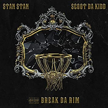Break Da Rim (feat. Scoot Da Kidd)