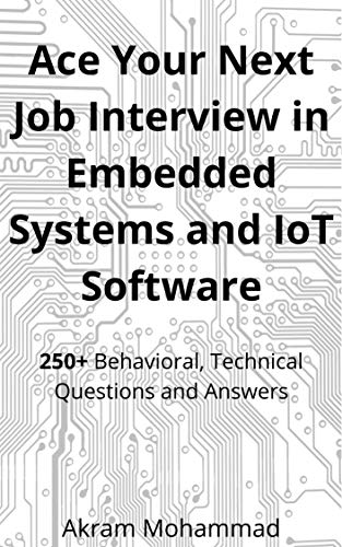 Ace Your Next Job Interview in Embedded Systems and IoT Software (English Edition)