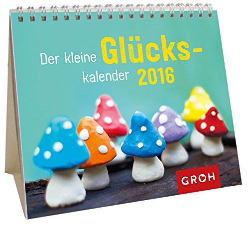 Der kleine Glückskalender 2016: Mini-Kalender