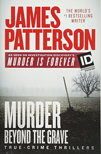 Compare Textbook Prices for Murder Beyond the Grave ID True Crime, 3  ISBN 9781538744826 by Patterson, James