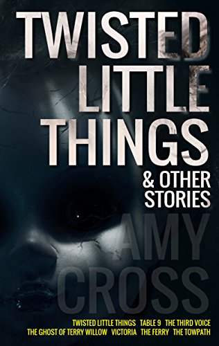 Twisted Little Things and Other Stories