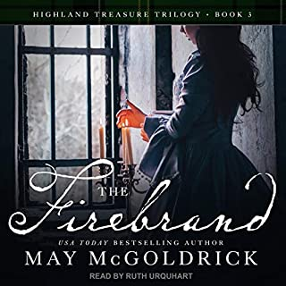 The Firebrand     Highland Treasure Trilogy, Book 3              By:                                                                                                                                 May McGoldrick                               Narrated by:                                                                                                                                 Ruth Urquhart                      Length: 10 hrs and 56 mins     1 rating     Overall 5.0