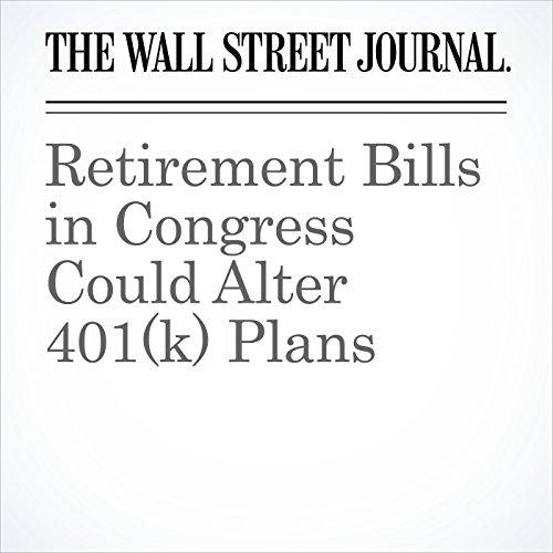 Retirement Bills in Congress Could Alter 401(k) Plans copertina