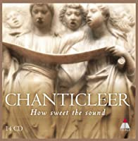 How Sweet The Sound by Chanticleer (2014-01-28)