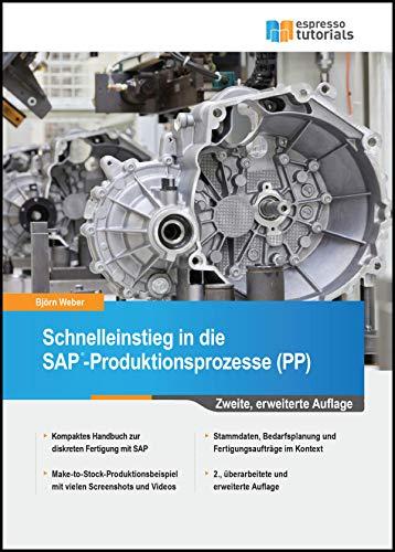 Schnelleinstieg in die SAP-Produktionsprozesse (PP)
