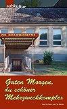 Guten Morgen, du schöner Mehrzweckkomplex: Geschichten aus Ost-Berlin