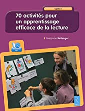 70 activités pour un apprentissage efficace de la lecture (+ CD-Rom) de Françoise Bellanger