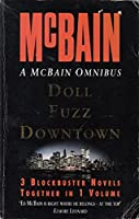 "A McBain Omnibus: ""Doll"", ""Fuzz"", ""Downtown"""