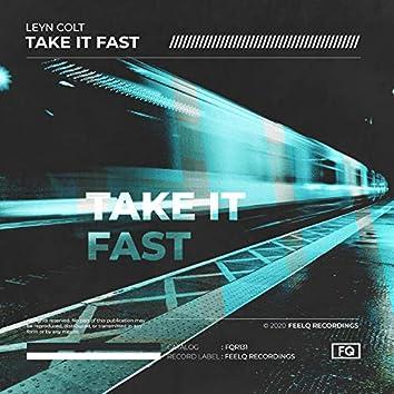 Take It Fast