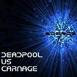 Deadpool Vs Carnage Rap Battle [Explicit]
