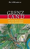 Grenzland. Mit dem Rad einmal rund um Deutschland