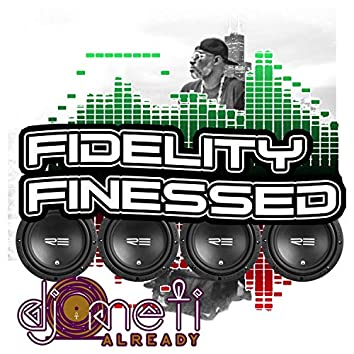 Fidelity Finessed