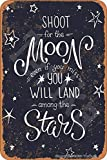 Shoot for The Moon Even If You Miss You Will Land Among The Stars Tin 20X30 cm Vintage Look Decoration Plaque Sign for Home Kitchen Bathroom Farm Garden Garage Inspirational Quotes Wall Decor