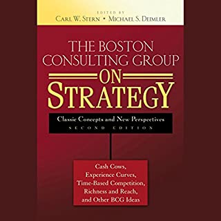 The Boston Consulting Group on Strategy: Classic Concepts and New Perspectives, 2nd Edition cover art