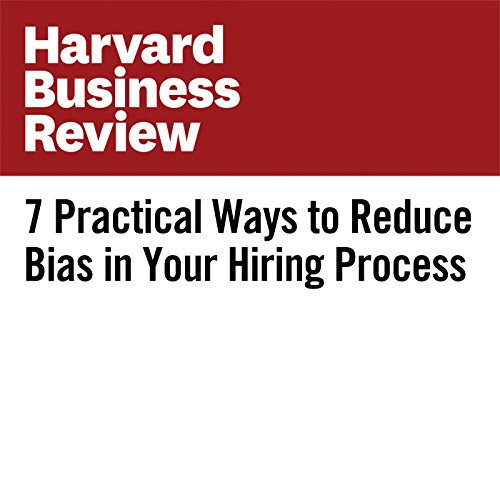 7 Practical Ways to Reduce Bias in Your Hiring Process | Rebecca Knight