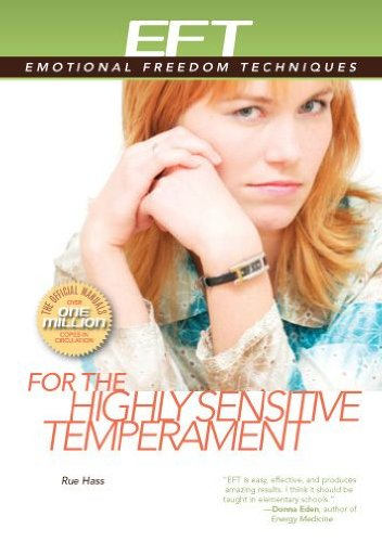 EFT for the Highly Sensitive Temperament (EFT: Emotional Freedom Techniques) (English Edition)