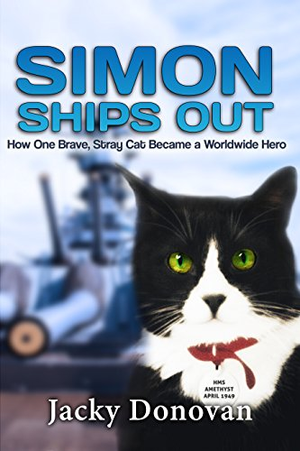 Simon Ships Out. How One Brave, Stray Cat Became a Worldwide Hero: Based on a true story (Animal Heroes) (English Edition)