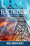 La Estafa de la Electricidad. : Cómo las compañías eléctricas te roban. Cómo pararlas