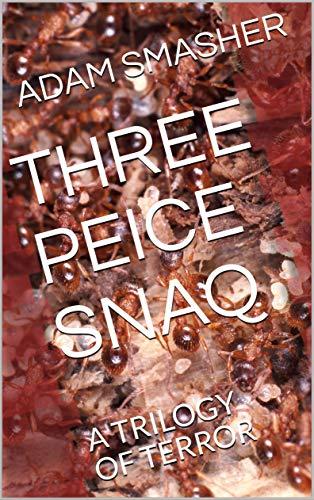 THREE PEICE SNAQ: A TRILOGY OF TERROR (English Edition)