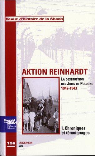 Revue Histoire de la shoah n°196 - Aktion Reinhard,tome 1 : Chroniques et témoignages: La destruction des Juifs de Pologne 1942-1943