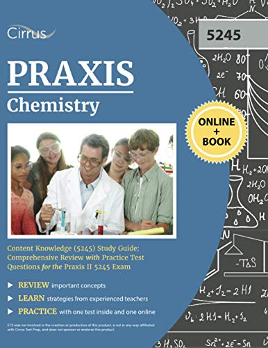 Compare Textbook Prices for Praxis Chemistry Content Knowledge 5245 Study Guide: Comprehensive Review with Practice Test Questions for the Praxis II 5245 Exam  ISBN 9781635309584 by Cirrus