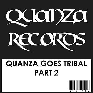 Quanza Goes Tribal Part 2