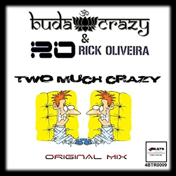 Two Much Crazy