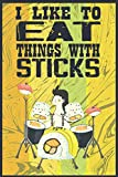 I LIKE TO EAT THINGS WITH STICKS: Vintage Sushi notebook, cu