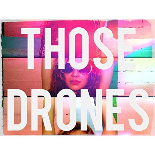Those Drones