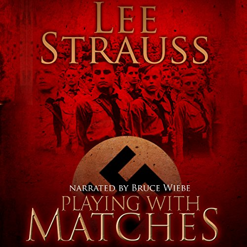 Playing with Matches     Coming of Age in Hitler's Germany              By:                                                                                                                                 Lee Strauss                               Narrated by:                                                                                                                                 Bruce Wiebe                      Length: 6 hrs and 53 mins     47 ratings     Overall 4.2