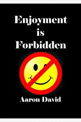 Enjoyment is Forbidden Kindle Edition