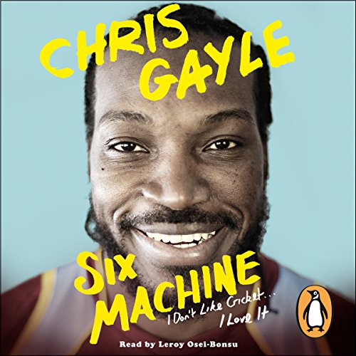 Six Machine     I Don't Like Cricket.... I Love It              By:                                                                                                                                 Chris Gayle                               Narrated by:                                                                                                                                 Leroy Osei-Bonsu                      Length: 8 hrs and 41 mins     8 ratings     Overall 4.0