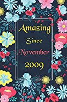 Amazing since November 2009: Happy Birthday Gift, 11 Years Old Birthday Gift Ideas, Awesome Birthday Gift for Writing Diaries and Journals, Special idea for anniversary Gift, Graph Paper 6X9 inch - 120 Pages